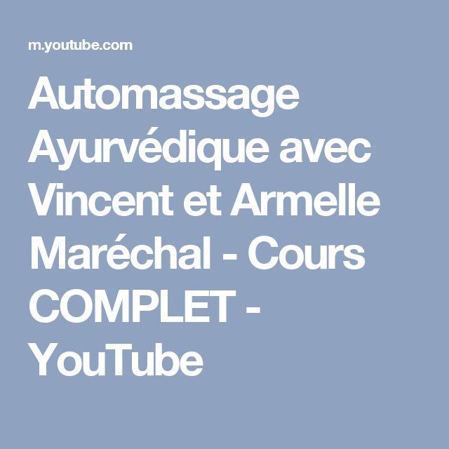 Automassage Ayurvédique avec Vincent et Armelle Maréchal - Cours COMPLET - YouTube