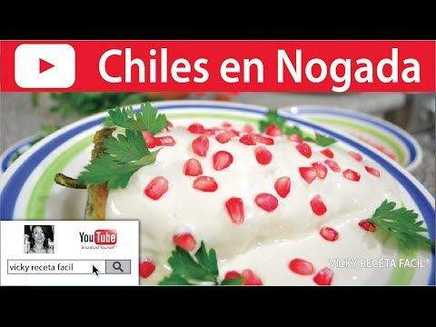 CHILES EN NOGADA | Vicky Receta Facil - YouTube
