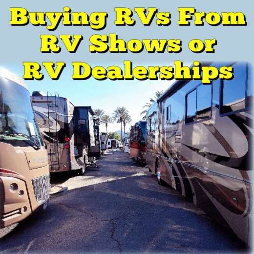 Buying RVs From RV Shows or RV Dealerships