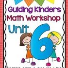 HOT OFF THE PRESS!  Guided math workshop that is designed for kindergartners BY kindergarten teachers. This is the sixth unit in a series. This unit is intended to provide 4 weeks of detailed Math Workshop instruction . Each day's lesson includes: fluency practice, a new concept introduction , whole group exploration time, student application, and a regroup/share time. In this unit we've also included some Math Station activities. Each unit Includes 20 days of lessons & student activities…