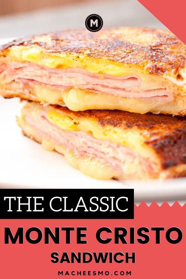 The Classic Monte Cristo Sandwich Recipe Monte Cristo Sandwich Simple Sandwiches Sandwiches