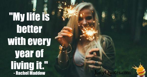 Birthday Quote - Rachel Maddow
