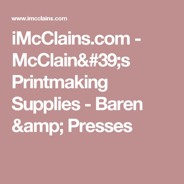 iMcClains.com - McClain's Printmaking Supplies - Baren & Presses