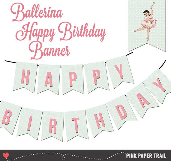 Ballerina Happy Birthday Banner, Ballerina Party, DIY