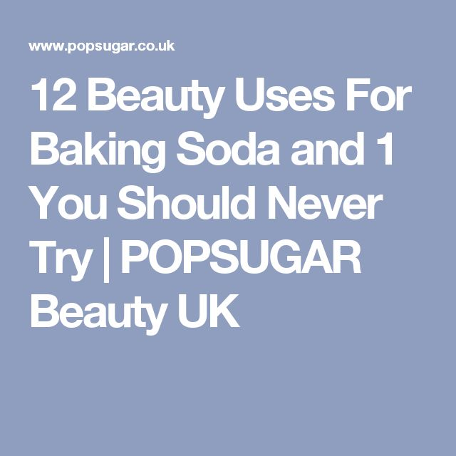 12 Beauty Uses For Baking Soda and 1 You Should Never Try | POPSUGAR Beauty UK