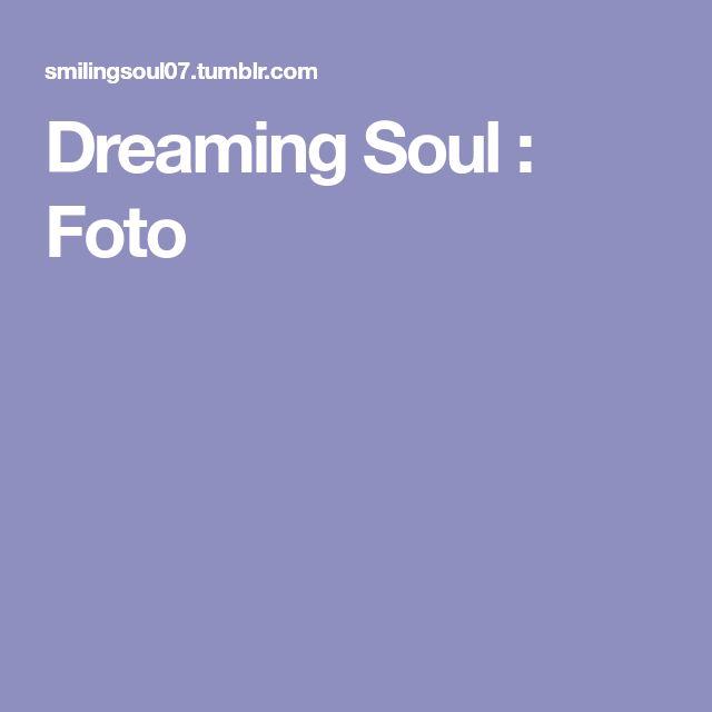 Dreaming Soul : Foto