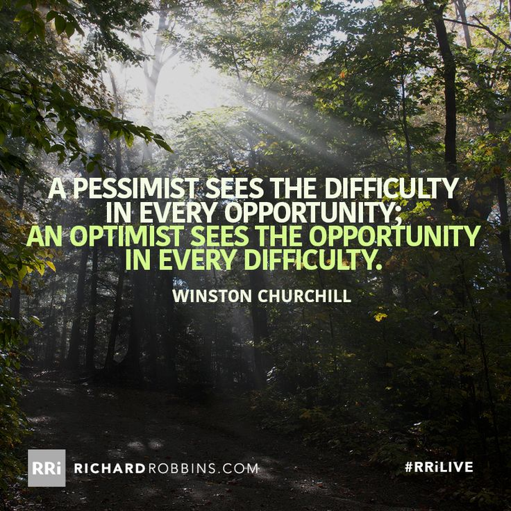 A pessimist sees the difficulty in every opportunity; an optimist sees the opportunity in every difficulty. #RRiLIVE www.richardrobbins.com