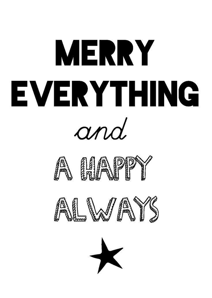"""Kerstkaart zwart wit met de quote """"Merry everything and a happy always"""" van Studio Inktvis. Zwart wit is de trend van 2014."""
