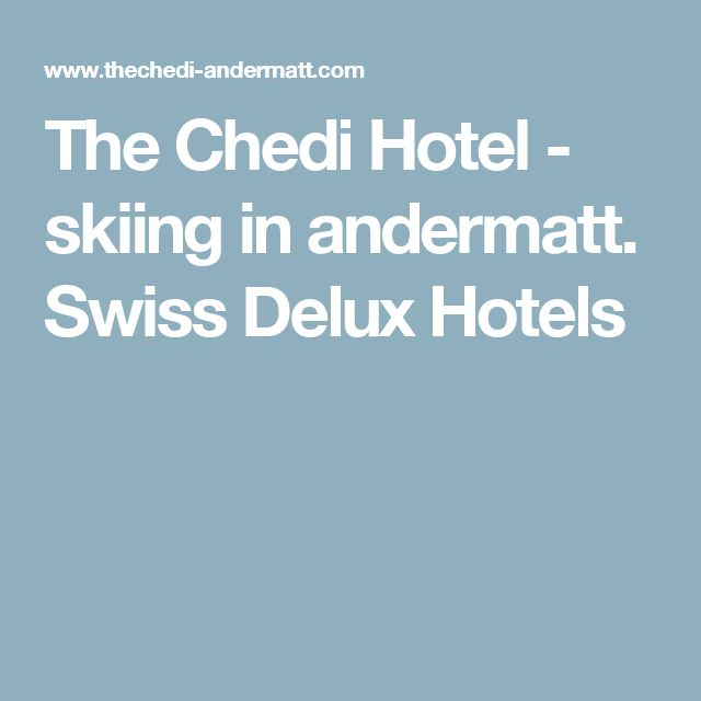 The Chedi Hotel - skiing in andermatt.  Swiss Delux Hotels