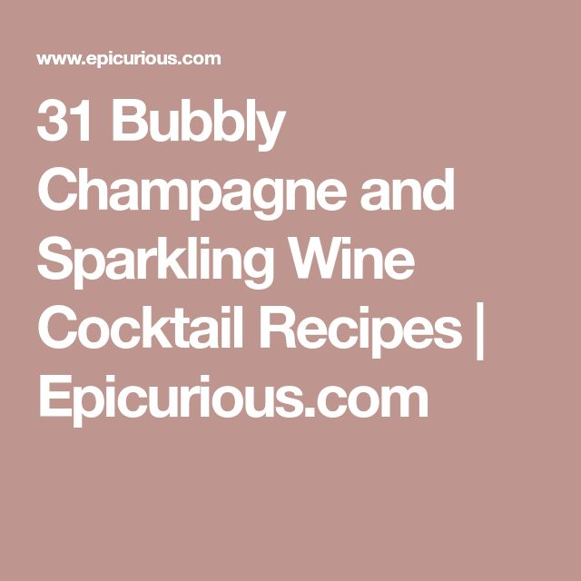 31 Bubbly Champagne and Sparkling Wine Cocktail Recipes | Epicurious.com