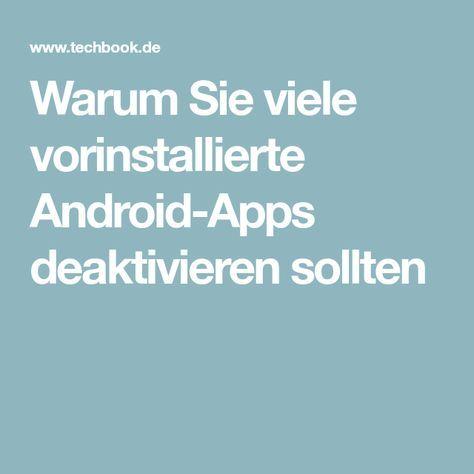 Warum Sie viele vorinstallierte Android-Apps deaktivieren sollten