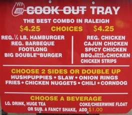 CookOut - Any restaurant where all three of us can eat for less than $12 and I can get a Cheerwine is OK by me!