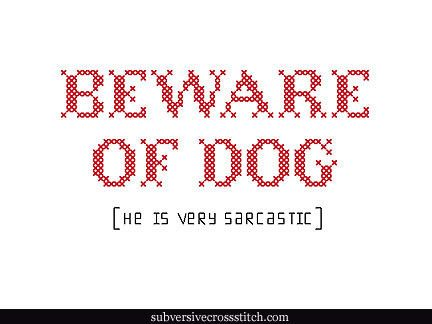 Just like his owner? also from Subversive Cross Stitch
