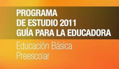 aLeXduv3: Programa de estudios de Preescolar 2011