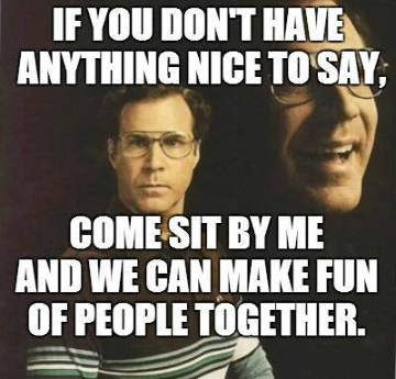 Anything Nice To Say - Funny Will Ferrell Meme