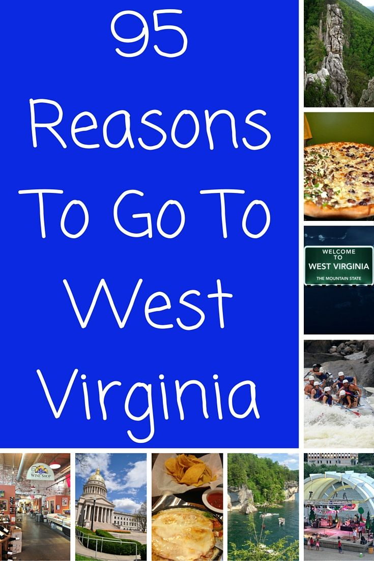 Here are 95 reasons to travel to West Virginia, the mountain state.                                                                                                                                                     More