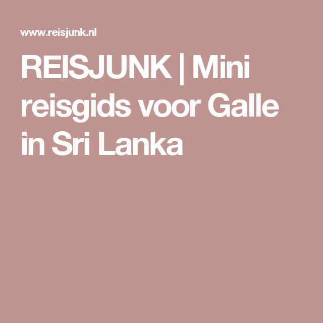 REISJUNK | Mini reisgids voor Galle in Sri Lanka
