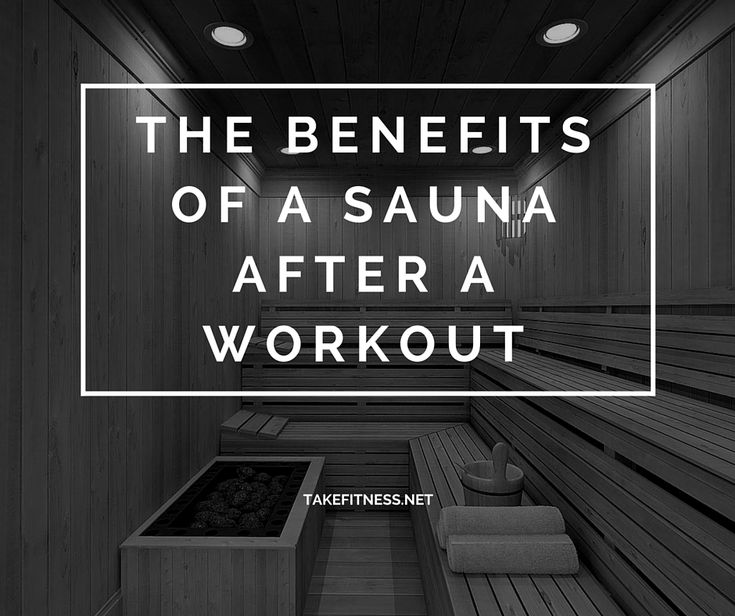 The Benefits of a Sauna After a Workout - Take Fitness