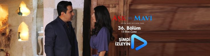 Aşk ve Mavi 36. Bölüm izle