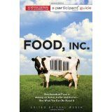 Food Inc.: A Participant Guide: How Industrial Food is Making Us Sicker, Fatter, and Poorer-And What You Can Do About It (Paperback)By Participant Media
