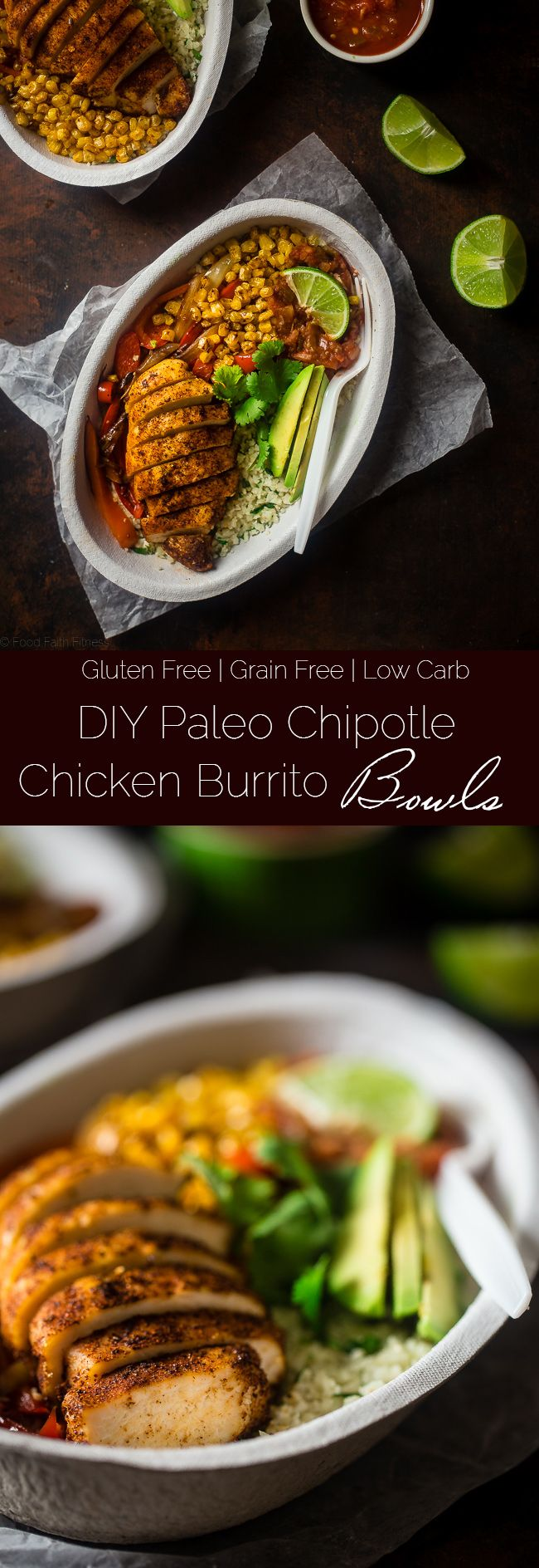 Paleo Chipotle Chicken Burrito Bowls - Make your own healthy, gluten free and paleo-friendly Chipotle Burrito Bowl at home with this quick and easy, 30 minute recipe! It's perfect for busy weeknights and under 450 calories! | Foodfaithfitness.com | @FoodFaithFit
