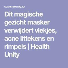 Dit magische gezicht masker verwijdert vlekjes, acne littekens en rimpels | Health Unity