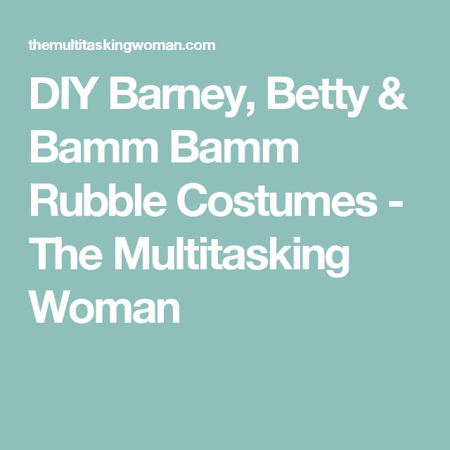 DIY Barney, Betty & Bamm Bamm Rubble Costumes - The Multitasking Woman