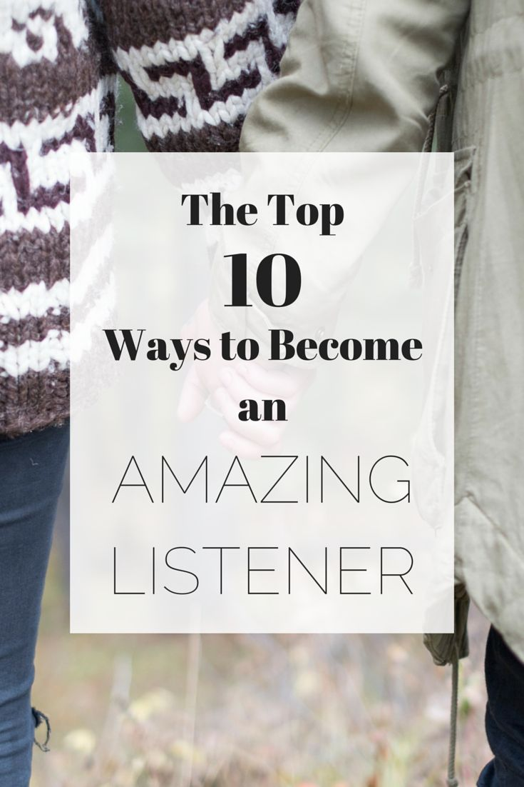 The Top 10 Ways to Become an Amazing Listener