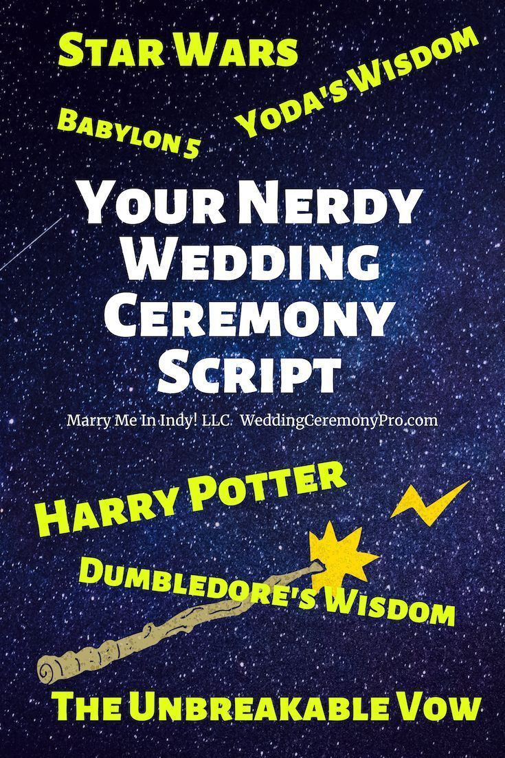 Nerdy Wedding Ceremony Script Featuring The Unbreakable Vow Star Wars And Babyl In 2020 Wedding Ceremony Script Nerdy Wedding Wedding Officiant Script