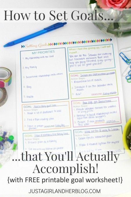 How to Set Goals that You'll Actually Accomplish | JustAGirlAndHerBlog.com Looks like a good worksheet