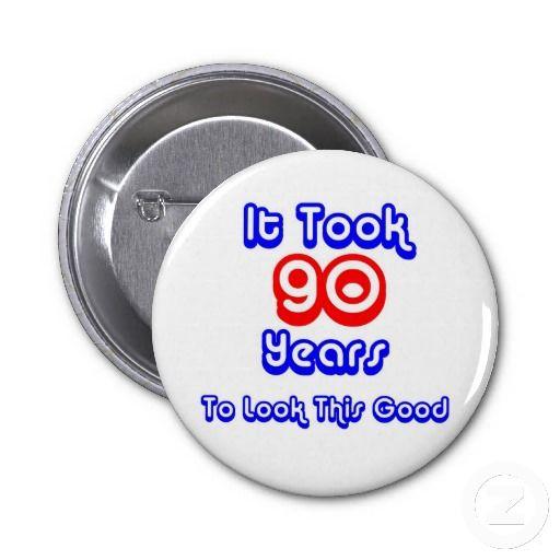 Funny 90th Birthday Pin
