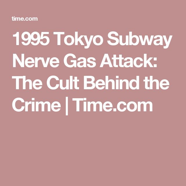 1995 Tokyo Subway Nerve Gas Attack: The Cult Behind the Crime | Time.com
