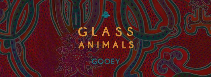 Glass Animals' Gooey Wonder