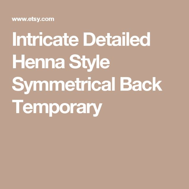 Intricate Detailed Henna Style Symmetrical Back Temporary
