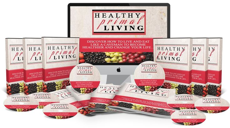 Healthy Primal Living Video Upgrade -   How Would You Like To Get Healthier And Feel Better Faster Than You Ever Thought Possible?