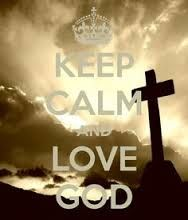 Image result for keep calm and love god