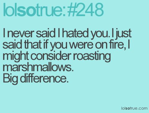 exactly! i don't hate you, in fact maybe i knew you were