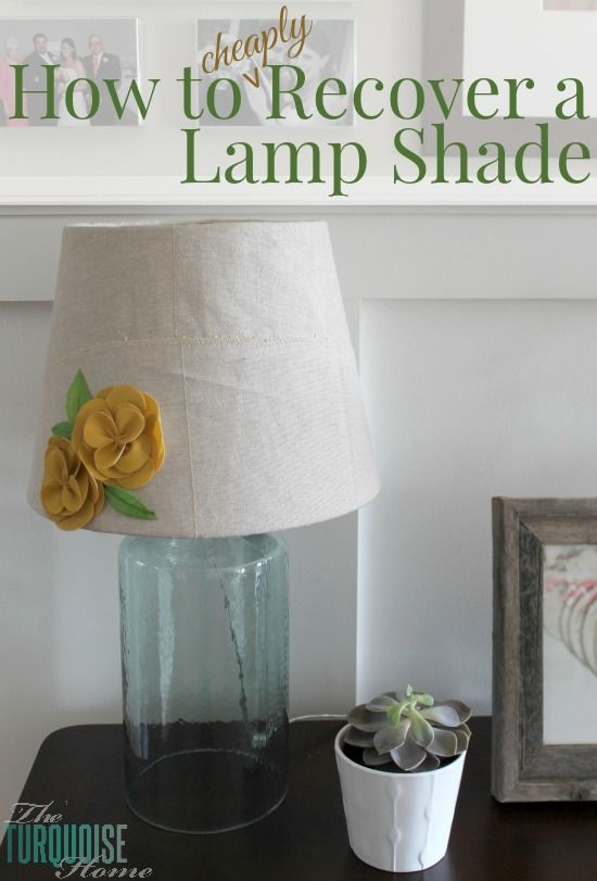 How to Cheaply Recover a Lamp Shade #DIY