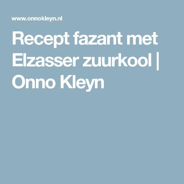Recept fazant met Elzasser zuurkool   Onno Kleyn