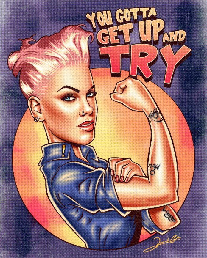 Ilustração da cantora norte americana Pink. A arte traz o refrão da canção Try, sucesso do álbum The Truth About Love (2012), e faz referência a emblemática propaganda feminista We Can Do It!…