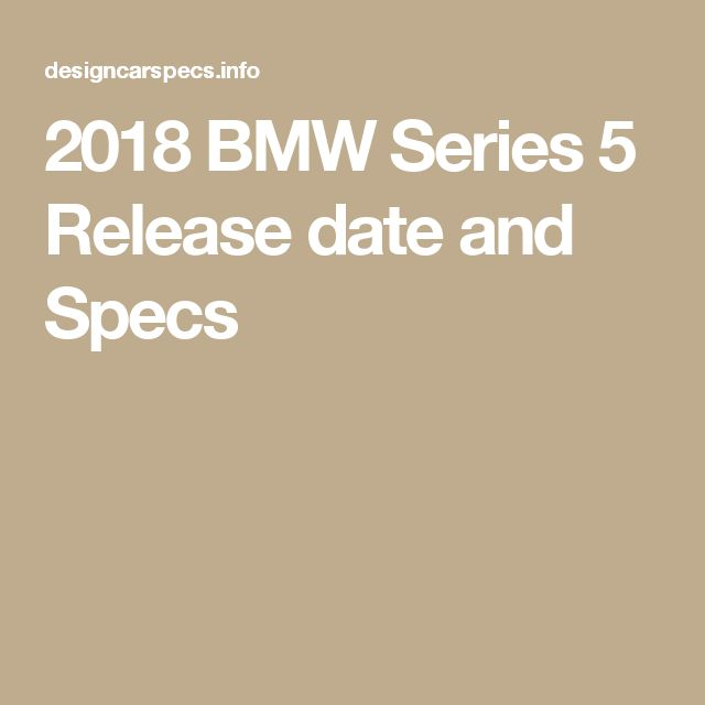 2018 BMW Series 5 Release date and Specs