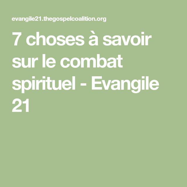 7 choses à savoir sur le combat spirituel - Evangile 21