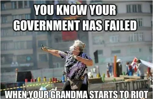 You know your government has failed when…