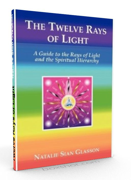 Buy Now theTwelve Rays of Light Book by Natalie Glason. The best guide to the spiritual inner planes, Ascended Masters and Angelic Beings.