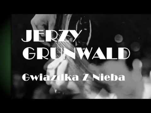 JERZY GRUNWALD Gwiazdka Z Nieba - YouTube