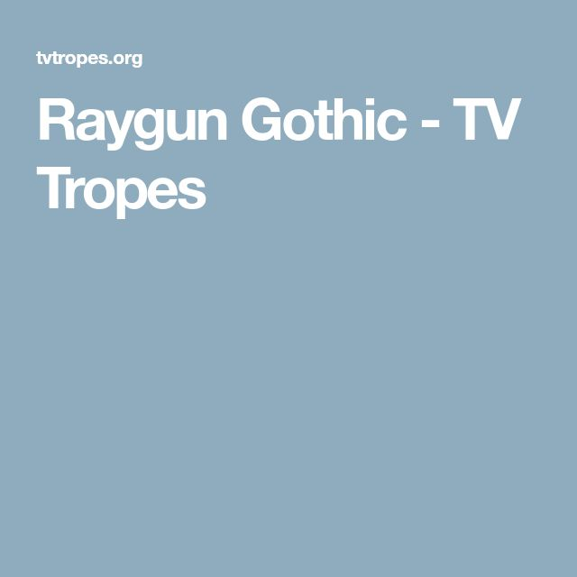 Raygun Gothic - TV Tropes