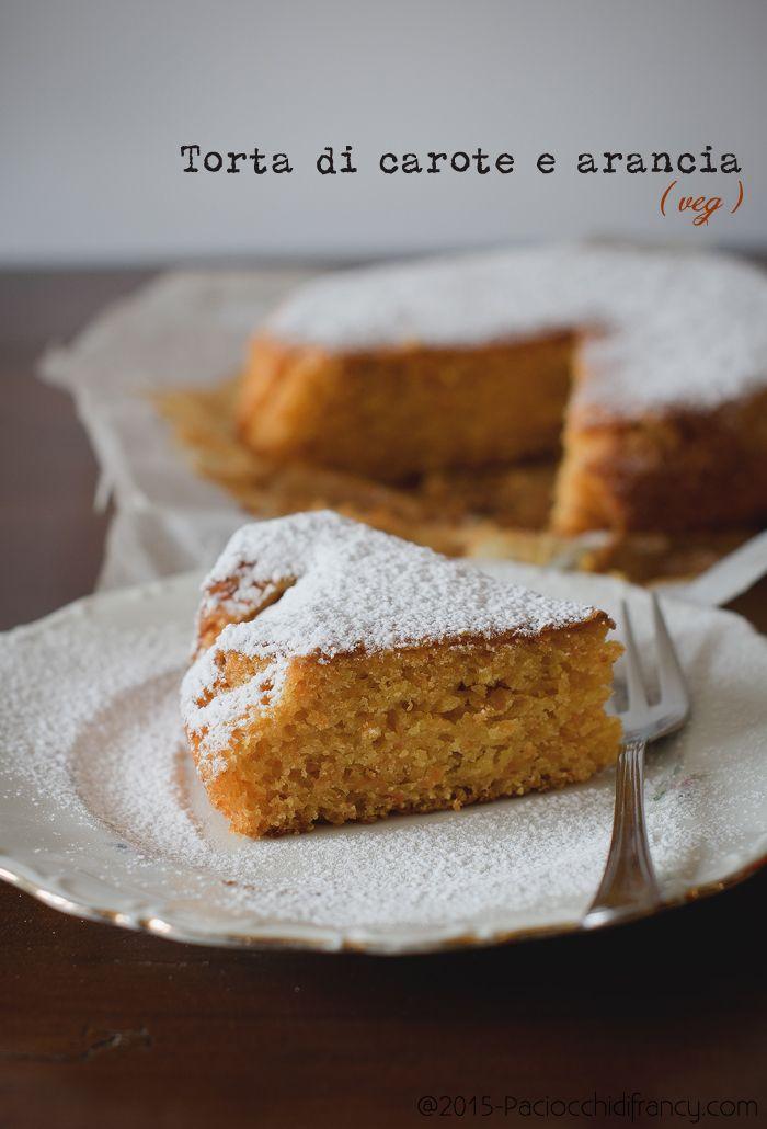 Paciocchi di Francy: Torta di carote e arancia ( veg )