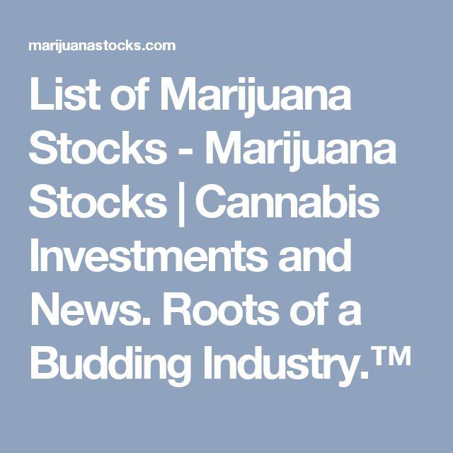 List of Marijuana Stocks - Marijuana Stocks   Cannabis Investments and News. Roots of a Budding Industry.™