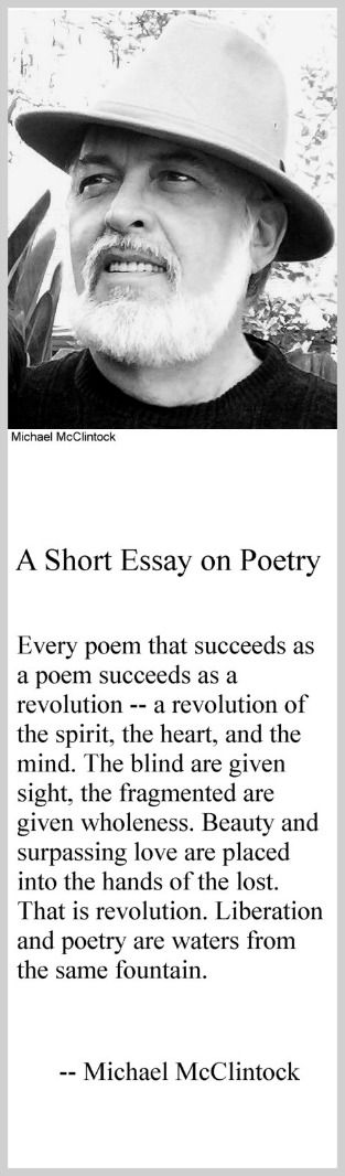 Michael McClintock quote: A Short Essay on Poetry -- by Michael McClintock, American poet/critic/scholar born 1950 in Los Angeles.