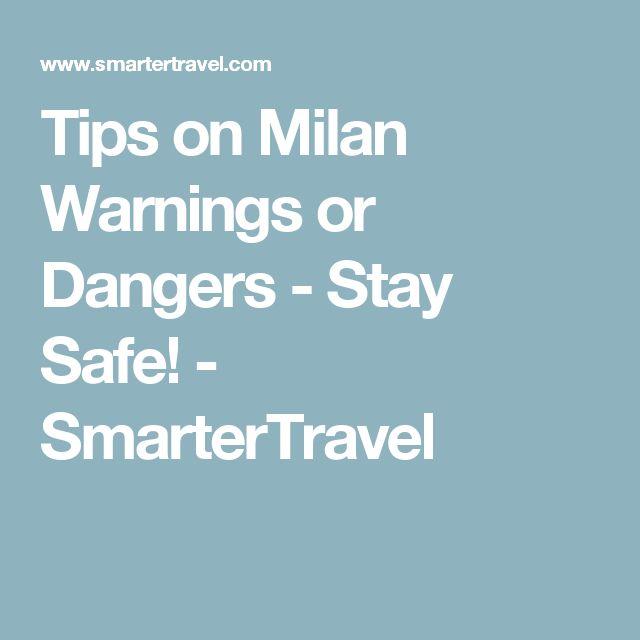 Tips on Milan Warnings or Dangers - Stay Safe! - SmarterTravel